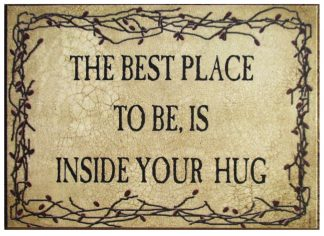 The Best Place To Be Is Inside Your Hug