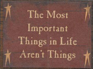 The Most Important Things in Life Aren't Things